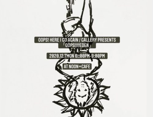 oops! shere I go again / gallery presents 「oops!!!!EdeN」